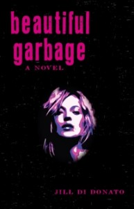 Beautiful Garbage by Jill Di Donato